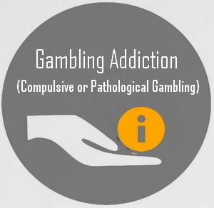 Gambling Addiction (Compulsive or Pathological Gambling)