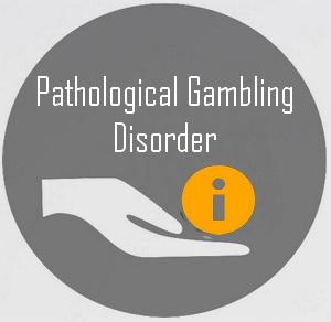 Pathological Gambling Disorder