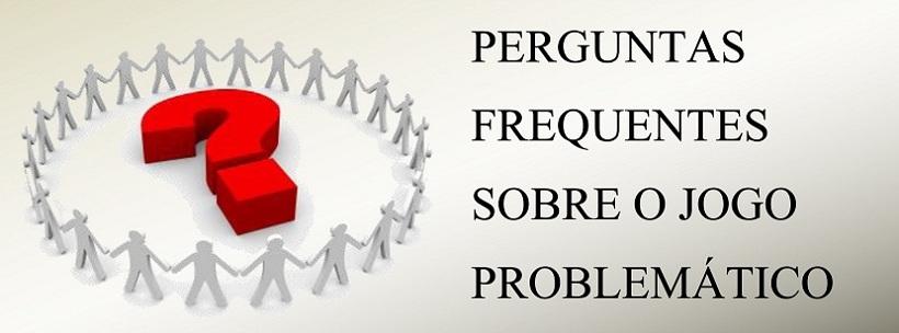 PERGUNTAS-FREQUENTES-SOBRE-O-JOGO-PROBLEMATICO (1)