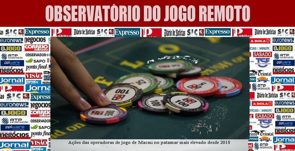 Ações das operadoras de jogo de Macau no patamar mais elevado desde 2015
