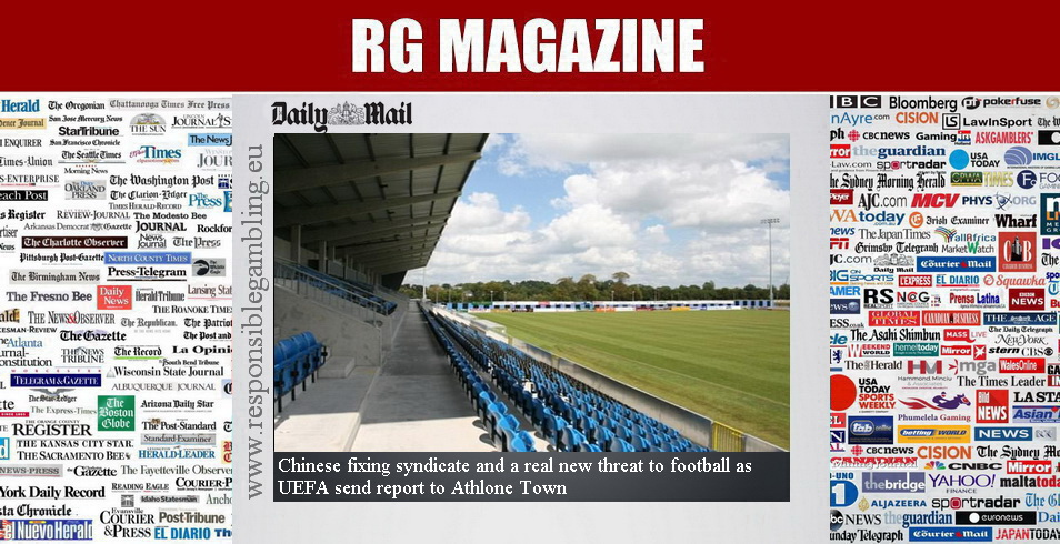 Chinese fixing syndicate and a real new threat to football as UEFA send report to Athlone Town