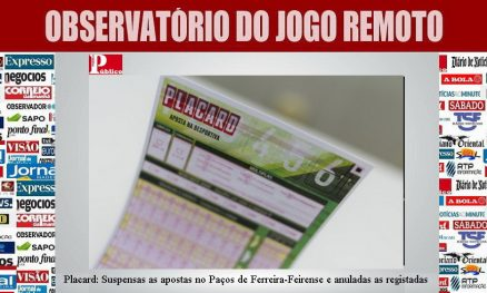 Placard - Suspensas as apostas no Paços de Ferreira-Feirense e anuladas as registadas
