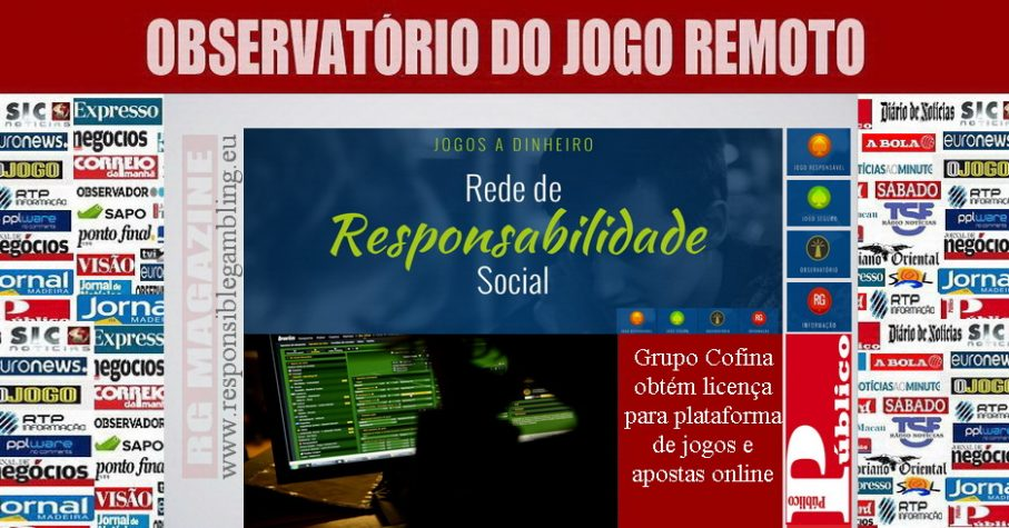 Grupo Cofina obtém licença para plataforma de jogos e apostas online