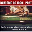 Japão aprova lei que permite abertura de casinos em 2020