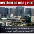 Transações suspeitas de branqueamento de capitais em Macau sobem 43,2%