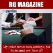 My poker heroes were cowboys, but the internet saw them…
