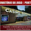 Espanha: o DGOJ aprovou os sistemas técnicos do Casino Barcelona