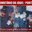 Presos jogam poker a dinheiro na cadeia